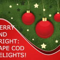 Festive poster that reads: Merry & bright, Cape Cod delights